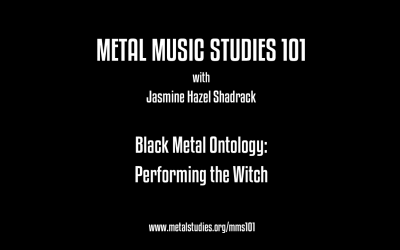 MMS101 – Black Metal Ontology: Performing the Witch with Dr. Jasmine Hazel Shadrack